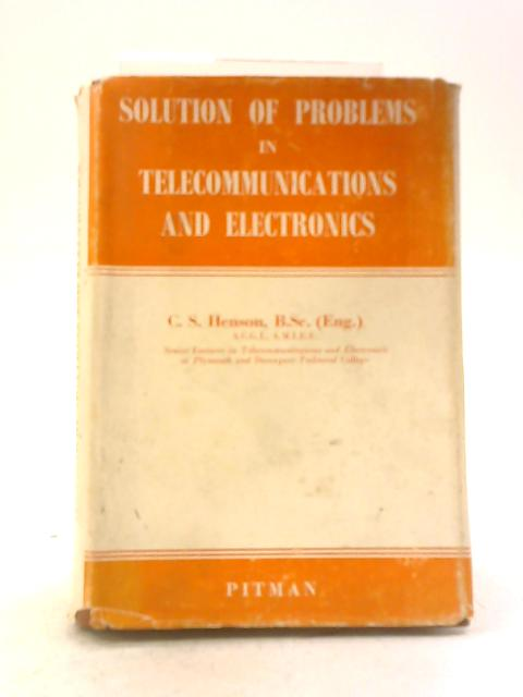 Solution in Telecommunications and Electronics by C S Henson