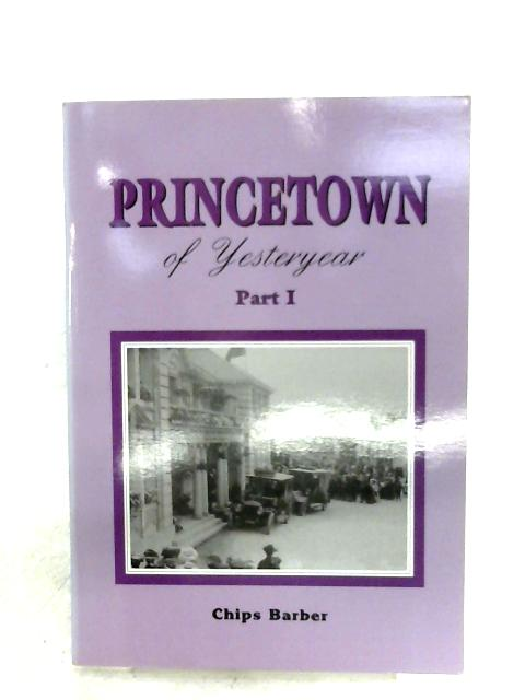 Princetown Of Yesteryear: Part I By Chips Barber