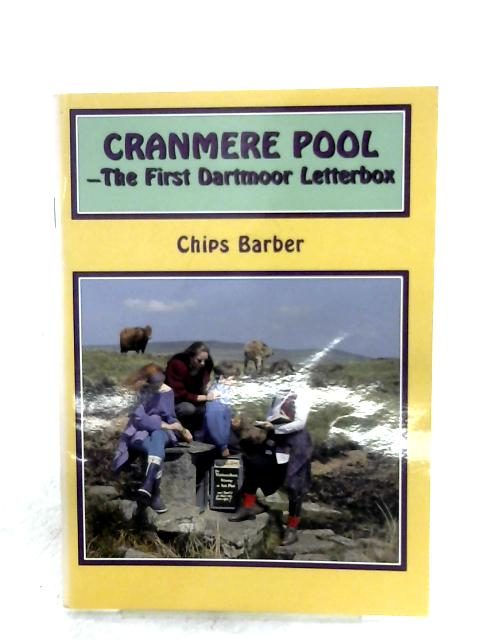 Cranmere Pool: The First Dartmoor Letterbox By Chips Barber