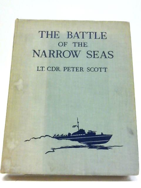 The Battle of The Narrow Seas by Lieutenant-Commander Peter Scott