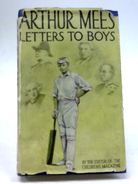 Arthur Mee's Letters to Boys by Arthur Mee