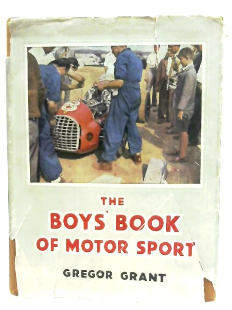 The Boy's Book of Motor Sport by Gregor Grant