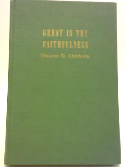 Great is Thy Faithfulness by Thomas O Chisholm