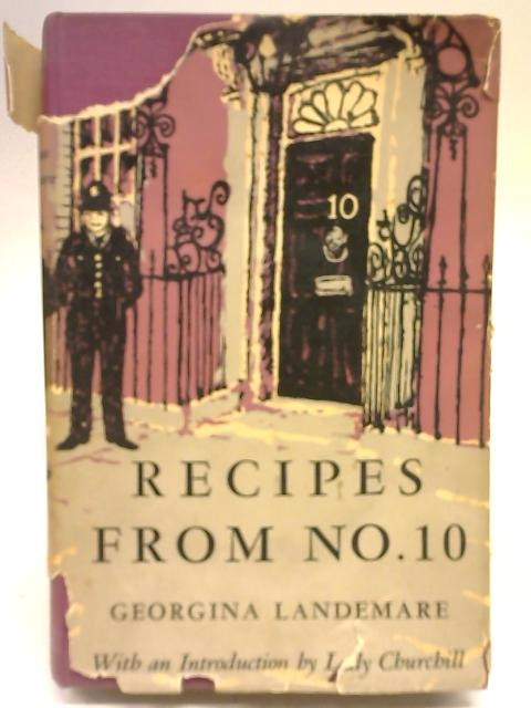 Recipes from No. 10: Some Practical Recipes for Discerning cooks by Georgina Landemare
