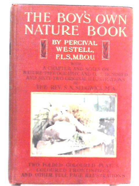 The Boy's Own Nature Book By W. Percival Westell