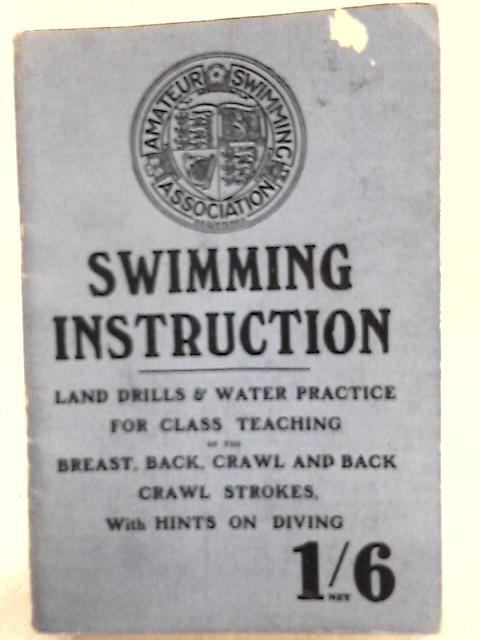 Swimming Instruction Land Drills and Water Practice by Amateur Swimming Association
