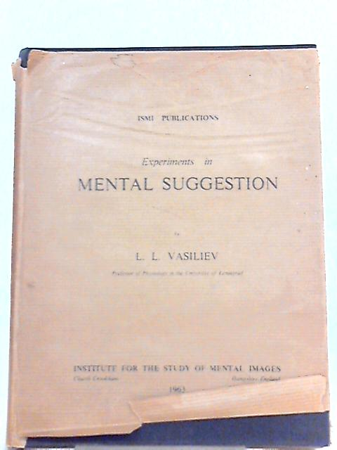 Experiments in Mental Suggestion By L. L. Vasiliev