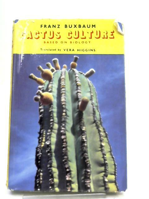 Cactus Culture by F. Buxbaum