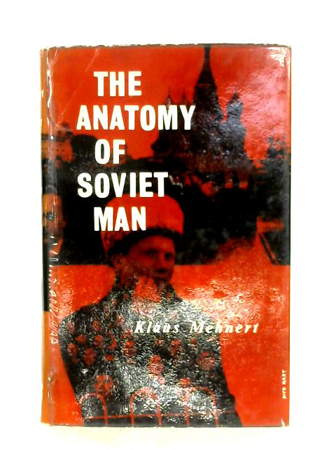 The Anatomy Of Soviet Men By Klaus Mehnert