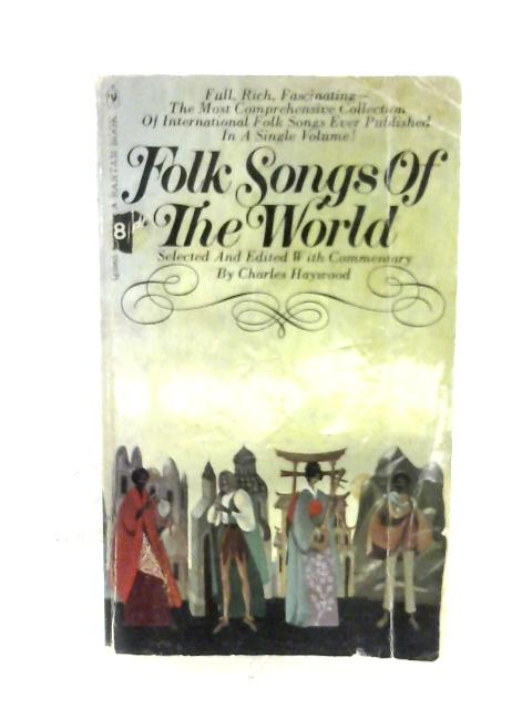 Folk Songs Of The World by Charles Haywood
