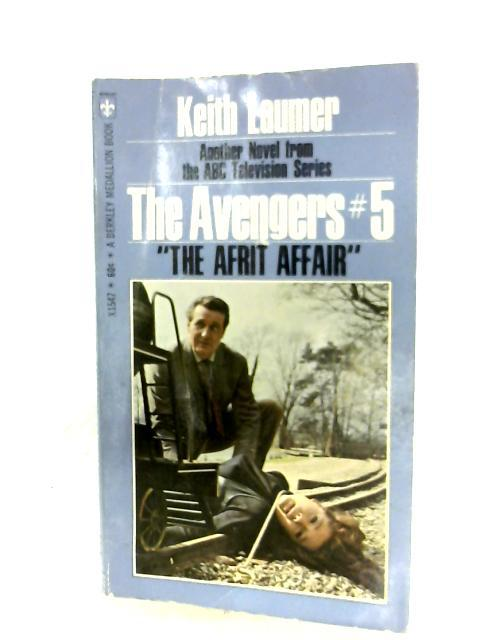 The Avengers #5 - The Afrit Affair By Keith Laumer