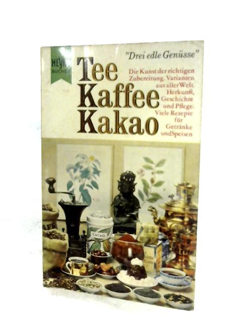 Tee, Kaffee, Kakao by Hannes W. A. Schoeller