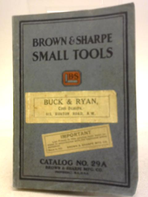Brown & Sharp Small Tools Catalogue No 29A By Anon
