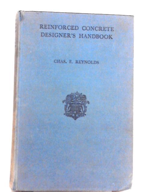 Reinforced Concrete Designer's Handbook by Chas E. Reynolds