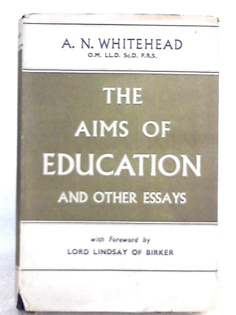 The Aims of Education and Other Essays by A. N. Whitehead