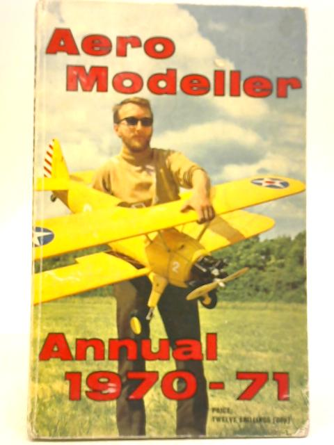 AeroModeller Annual 1970-71 By R G Moulton