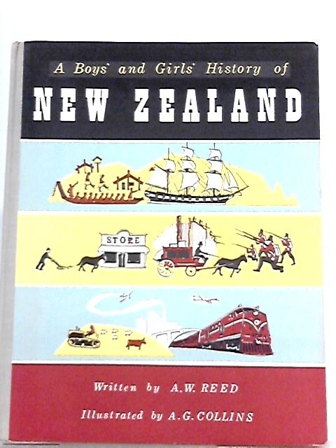 A Boys' and Girls' History of New Zealand By A. W. Reed