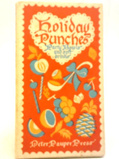 Holiday Punches; Party Bowls And Soft Drinks By Edna Beilenson