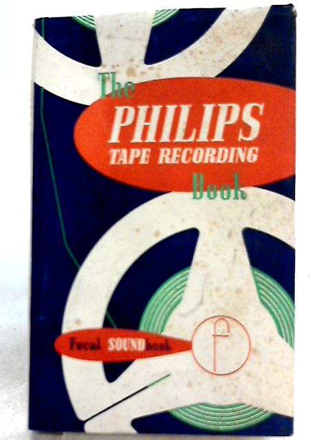 The Philips Tape Recording Book By Frederick Purves