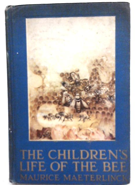The Children's Life of the Bee by Maurice Maeterlinck