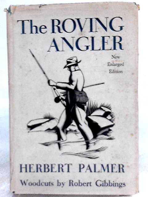 The Roving Angler by Herbert E. Palmer