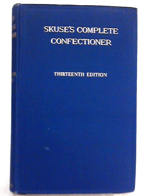 Skuse's Complete Confectioner by W. J. Bush & Co. (Ed.)