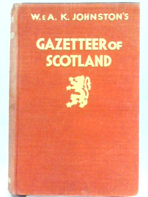 W & A. K. Johnston's Gazetteer of Scotland by W. & A. K. Johnston