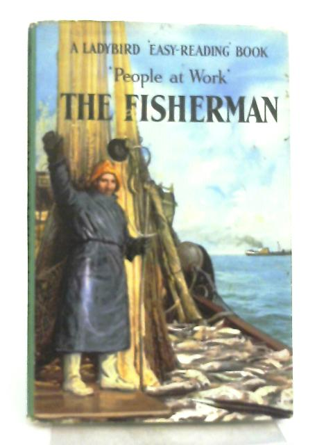 People At Work - The Fisherman By I. & J. Havenhand