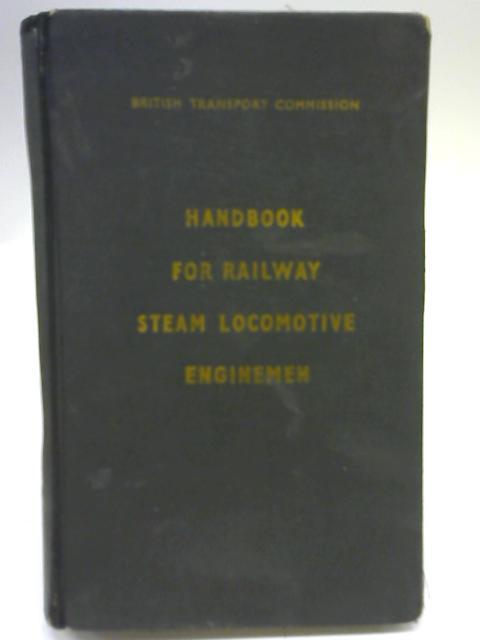 Handbook for Railway Steam Locomotive Enginemen By Anon
