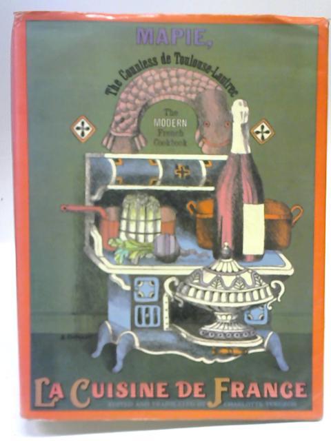 La Cuisine de France By Mapie, the Countess de Toulouse-Lautrec