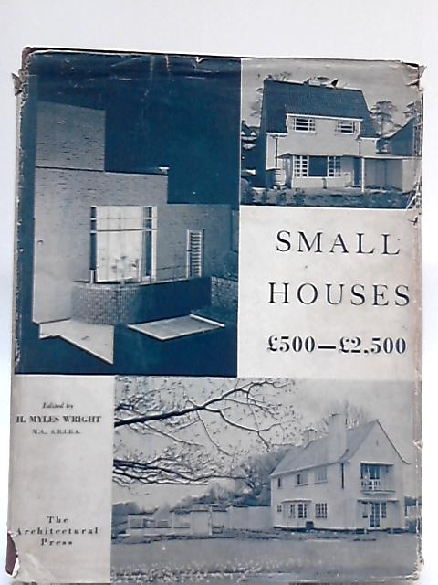 Small houses £500-£2,500 By H. Myles Wright