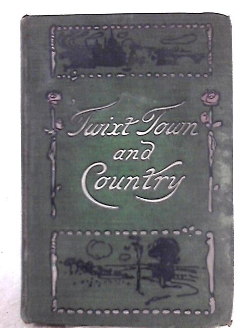 Twixt Town and Country; A Book of Suburban Gardening By Roma White