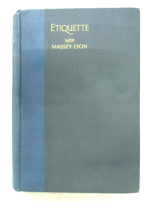 Etiquette By Mrs. Massey Lyon