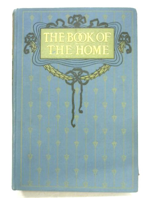 The Book Of The Home: Volume V By Mrs. C. E. Humphry