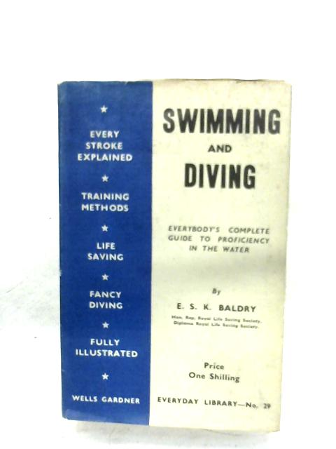 Swimming And Diving By E. S. K. Baldry