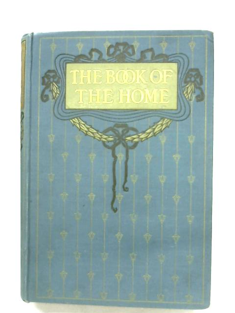 The Book Of The Home: Volume IV By Mrs. C. E. Humphry