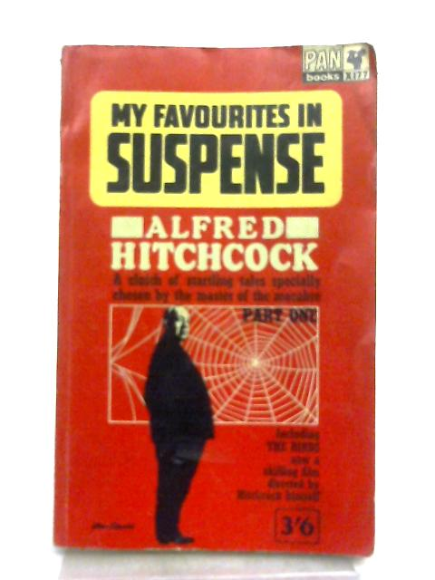 My Favourites in Suspense Part One By Alfred Hitchcock