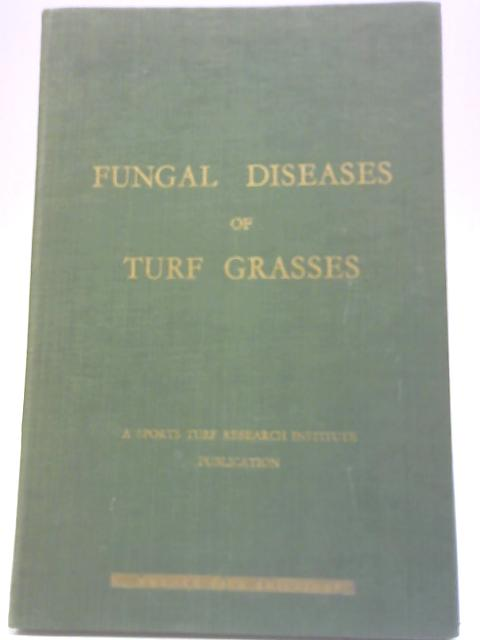Fungal Diseases of Turf Grasses By J Drew Smith