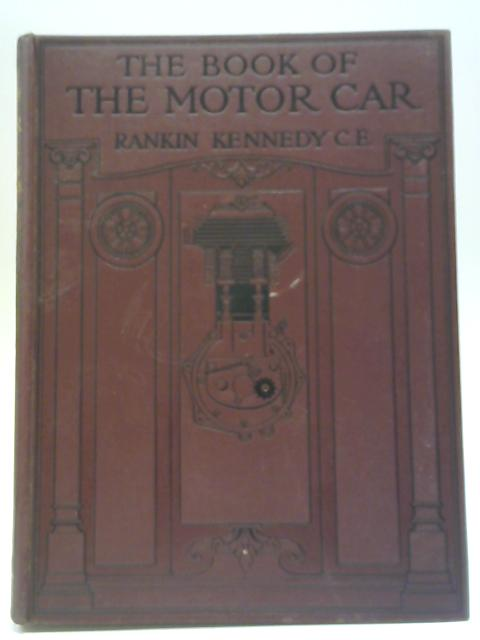 The Book of the Motor Car Vol.III By Rankin Kennedy