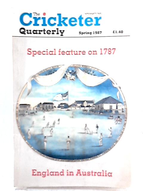 The Cricketer Quarterly Spring 1987 Special Feature on 1787 England in Australia By Richard Lockwood