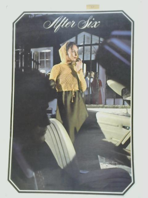 After Six - Coats Sewing Group Book No. 1196 By Anon