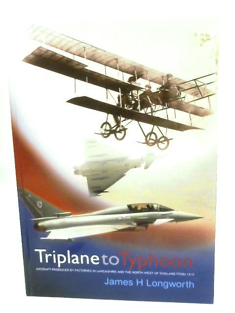 Triplane to Typhoon by James H. Longworth