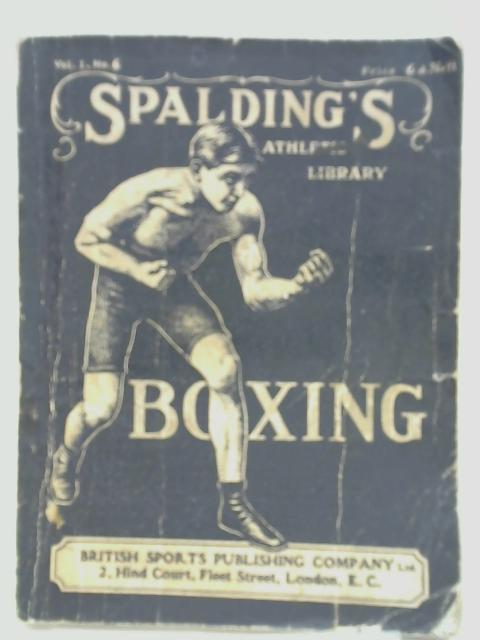 Spalding's Athletic Library Vol. 1 No. 6 - Spalding's Boxing Guide By Anon
