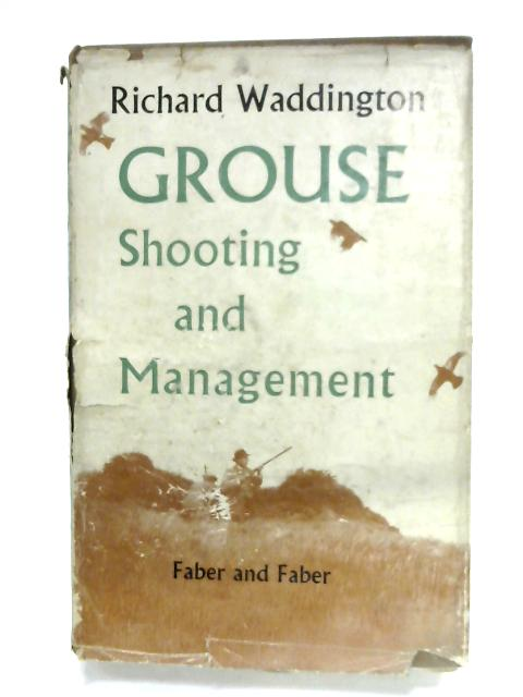 Grouse: Shooting And Moor Management By Richard Waddington