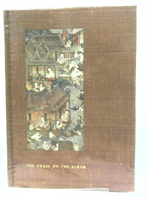 The House on the Klong - The Bangkok Home and Aisian Art Collection of James Thompson by Anon