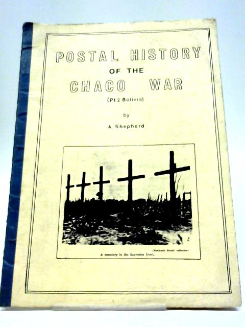 Postal History of The Chaco War By A Shepherd