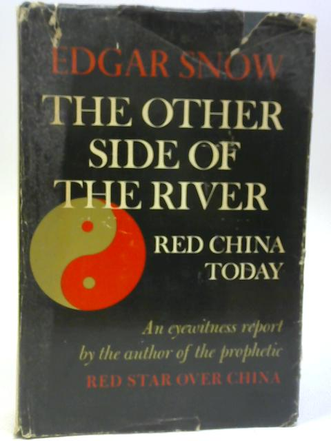 The Other Side of The River By Edgar Snow