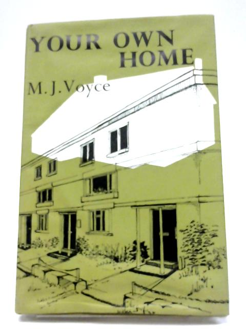 Your Own Home By M J Voyce