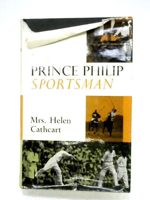 H.R.H. Prince Philip, Sportsman By Helen Cathcart