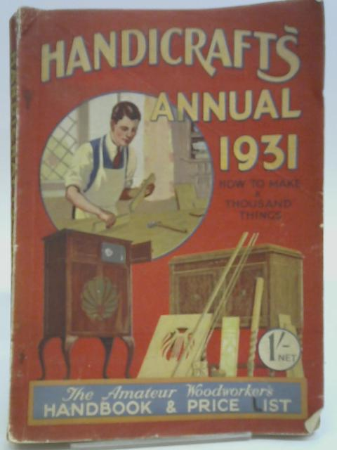 Handicrafts Annual 1931 Vol. 23 By Various
